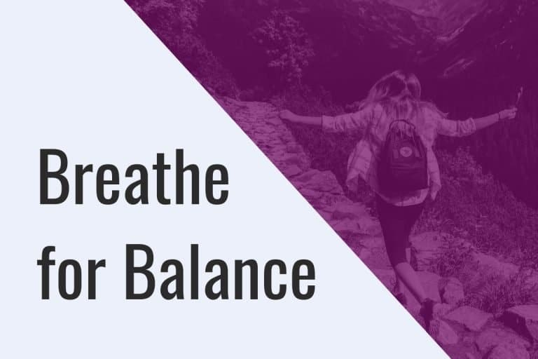 Breathe for Balance