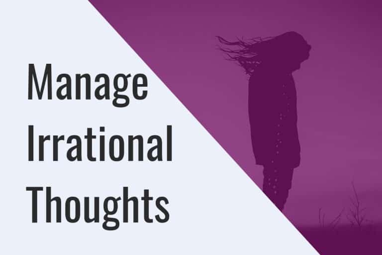 Manage Irrational Thoughts